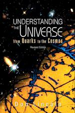 Understanding The Universe: From Quarks To Cosmos (Revised Edition)