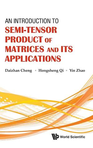 Introduction To Semi-tensor Product Of Matrices And Its Applications, An