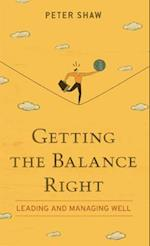 Getting the Balance Right af Peter Shaw