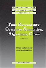 TIME REVERSIBILITY, COMPUTER SIMULATION, ALGORITHMS, CHAOS (2ND EDITION) (Advanced Series in Nonlinear Dynamics)
