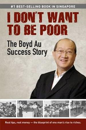I Don't Want to be Poor: The Boyd Au Success Story