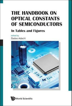 Handbook On Optical Constants Of Semiconductors, The: In Tables And Figures