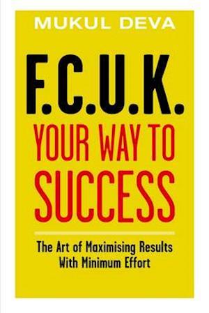 F.C.U.K Your Way to Success