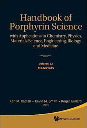 Handbook Of Porphyrin Science: With Applications To Chemistry, Physics, Materials Science, Engineering, Biology And Medicine - Volume 32: Materials