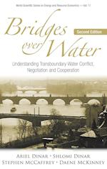 Bridges Over Water: Understanding Transboundary Water Conflict, Negotiation And Cooperation (World Scientific Series on Environmental and Energy Economics and Policy, nr. 11)