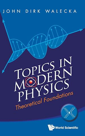 Topics In Modern Physics: Theoretical Foundations