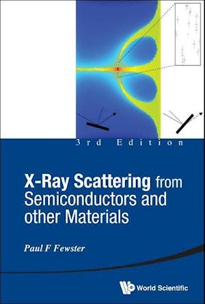 X-ray Scattering From Semiconductors And Other Materials (3rd Edition)