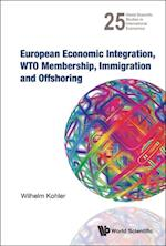 EUROPEAN ECONOMIC INTEGRATION, WTO MEMBERSHIP, IMMIGRATION AND OFFSHORING af Wilhelm Kohler