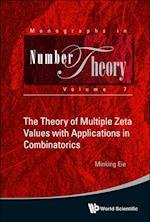 THEORY OF MULTIPLE ZETA VALUES WITH APPLICATIONS IN COMBINATORICS, THE