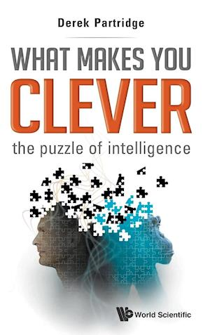 What Makes You Clever: The Puzzle Of Intelligence