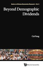 Beyond Demographic Dividends af Fang Cai