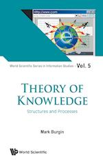 Theory of Knowledge (World Scientific Series in Information Studies, nr. 5)