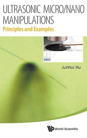Ultrasonic Micro/nano Manipulations: Principles And Examples