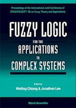 FUZZY LOGIC FOR THE APPLICATIONS TO COMPLEX SYSTEMS