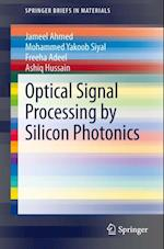 Optical Signal Processing by Silicon Photonics (Springerbriefs in Materials)
