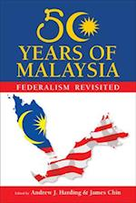 50 Years of Malaysia: Federalism Revisited af James Chin