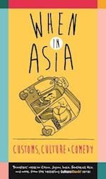 When in Asia - Customs, Culture and Comedy