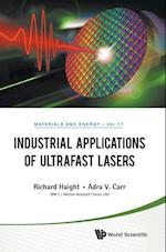 Industrial Applications Of Ultrafast Lasers (Materials and Energy)