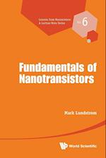 Fundamentals of Nanotransistors (Lessons from Nanoscience a Lecture Notes Series)
