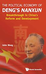 Political Economy Of Deng's Nanxun, The: Breakthrough In China's Reform And Development