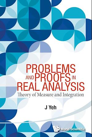 Problems And Proofs In Real Analysis: Theory Of Measure And Integration