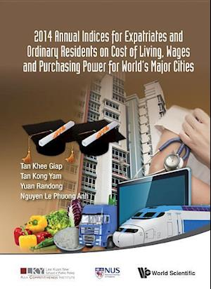 2014 Annual Indices For Expatriates And Ordinary Residents On Cost Of Living, Wages And Purchasing Power For World's Major Cities