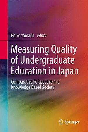 Measuring Quality of Undergraduate Education in Japan : Comparative Perspective in a Knowledge Based Society