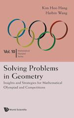 Solving Problems In Geometry: Insights And Strategies (Mathematical Olympiad Series, nr. 10)