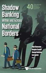 Shadow Banking Within And Across National Borders (World Scientific Studies in International Economics, nr. 40)