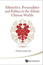 Ethnicities, Personalities And Politics In The Ethnic Chinese Worlds af Ching-Hwang Yen