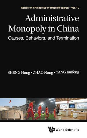 Administrative Monopoly In China: Causes, Behaviors, And Termination
