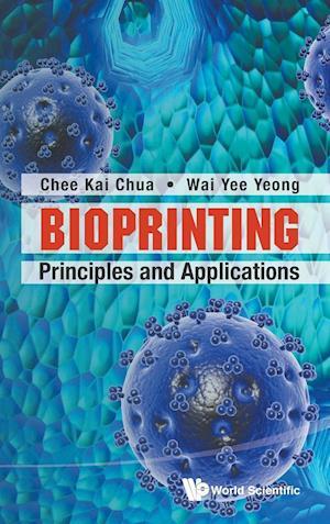 Bioprinting: Principles And Applications