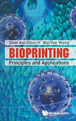 Bioprinting: Principles And Applications af Chee Kai Chua