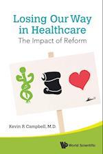 Losing Our Way in Healthcare
