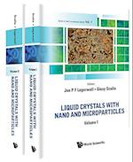 Liquid Crystals With Nano And Microparticles (In 2 Volumes) (Series in Soft Condensed Matter, nr. 7)