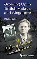 Growing Up in British Malaya and Singapore