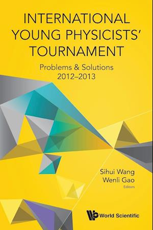 International Young Physicists' Tournament: Problems & Solutions 2012-2013