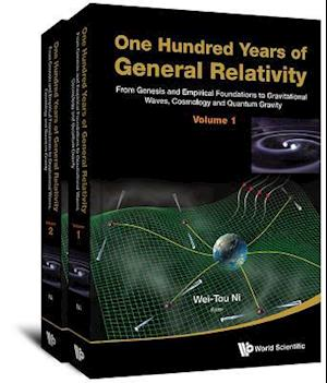 One Hundred Years Of General Relativity: From Genesis And Empirical Foundations To Gravitational Waves, Cosmology And Quantum Gravity (In 2 Volumes)