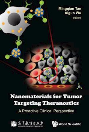Nanomaterials For Tumor Targeting Theranostics: A Proactive Clinical Perspective