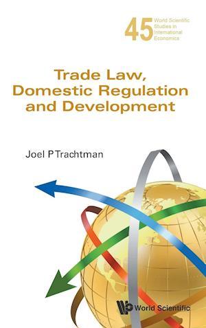 TRADE LAW, DOMESTIC REGULATION AND DEVELOPMENT