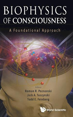 Biophysics Of Consciousness: A Foundational Approach
