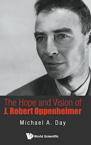 Hope And Vision Of J. Robert Oppenheimer, The