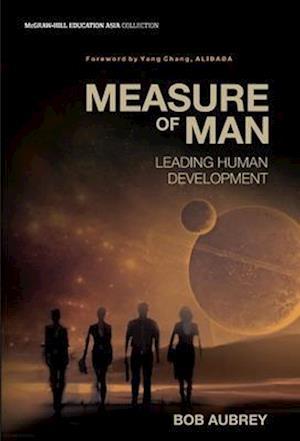 MEASURE OF MAN: LEADING HUMAN DEVELOPMENT