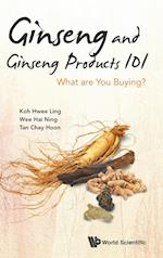 Ginseng And Ginseng Products 101: What Are You Buying? af Hwee-ling Koh
