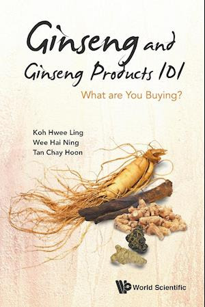 Ginseng And Ginseng Products 101: What Are You Buying?
