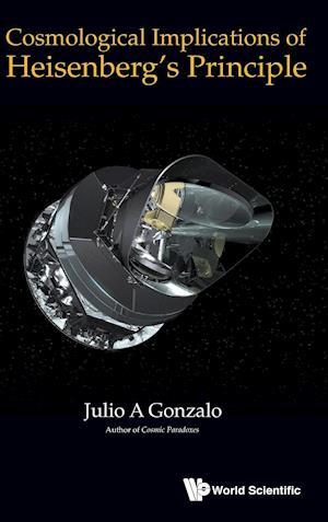 Cosmological Implications of Heisenberg's Principle