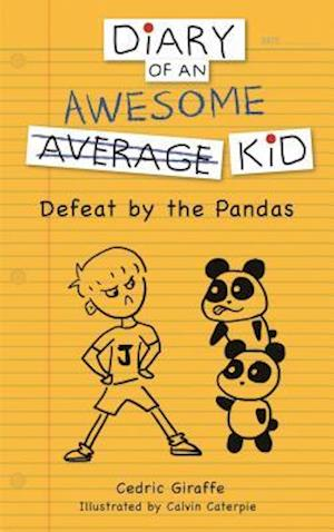 Diary of an Awesome Average Kid: Defeat by the Pandas