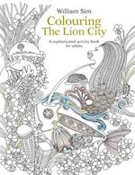 Colouring the Lion City: A Sophisticated Activity Book for Adults af William Sim