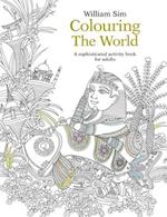 Colouring the World: A Sophisticated Activity Book for Adults af William Sim