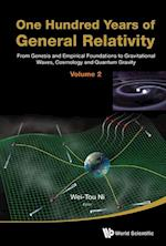 One Hundred Years Of General Relativity: From Genesis And Empirical Foundations To Gravitational Waves, Cosmology And Quantum Gravity - Volume 2